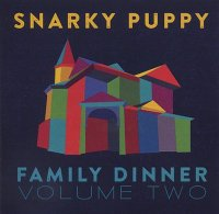 SNARKY PUPPY : « Family Dinner – Volume two » -  voir en grand cette image