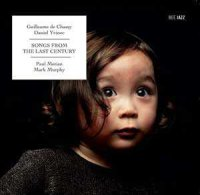 "Daniel Yvinec / Guillaume de Chassy - ""Songs from the last century"" -  voir en grand cette image"