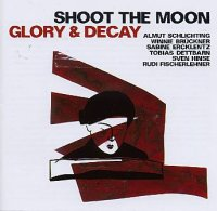 Shoot The Moon : « Glory & Decay » -  voir en grand cette image