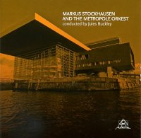 Markus STOCKHAUSEN & THE METROPOLE ORKEST cond. Jules BUCKLEY : « Markus STOCKHAUSEN & THE METROPOLE ORKEST » -  voir en grand cette image