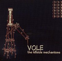 VOLE : « The Hillside Mechanisms » -  voir en grand cette image