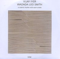Vijay IYER – Wadada Leo SMITH : « a cosmic rhythm with each stroke » -  voir en grand cette image