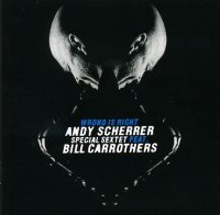 Andy Scherrer special sextet feat. Bill Carrithers - « Wrong is right » -  voir en grand cette image