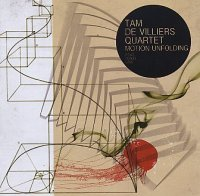 Tam DE VILLIERS Quartet feat David LINX : « Motion Unfolding » -  voir en grand cette image