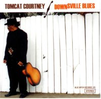 Tomcat Courtney : « Downsville Blues » -  voir en grand cette image