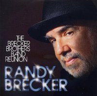 Randy BRECKER : « The Brecker Brothers Band Reunion » -  voir en grand cette image