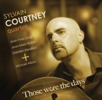 Sylvain COURTNEY : « Those were the days » -  voir en grand cette image
