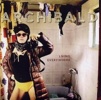 ARCHIBALD : « Living Everywhere » -  voir en grand cette image