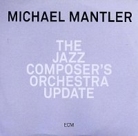 Michael MANTLER : « The Jazz Composers Orchestra Update » -  voir en grand cette image