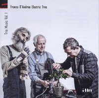 Franco D'ANDREA Electric Tree : « Trio Music Vol I » -  voir en grand cette image