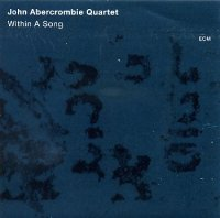 John Abercrombie Quartet : « Within A Song » -  voir en grand cette image