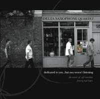 Delta Saxophone quartet - « dedicated to you... » -  voir en grand cette image