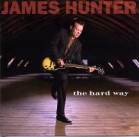 James Hunter : « The Hard Way » -  voir en grand cette image