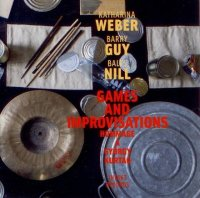 Katarina Weber / Barry Guy / Balts Nill : « Games and Improvisations » -  voir en grand cette image