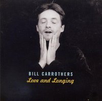 Bill CARROTHERS : « Love & Longing »  -  voir en grand cette image