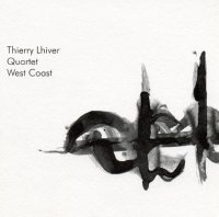 Thierry Lhiver quartet - « West Coast » -  voir en grand cette image