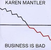 Karen MANTLER : « Business is bad » -  voir en grand cette image