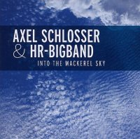 Axel SCHLOSSER & HR Bigband : « Into The Mackerel Sky » -  voir en grand cette image
