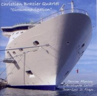 Christain Brazier Quartet : « Circumnavigation » -  voir en grand cette image