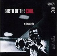 Birth of the Cool. -  voir en grand cette image