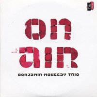 Benjamin MOUSSAY : « On air » -  voir en grand cette image