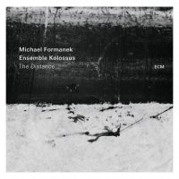 Michael FORMANEK – ENSEMBLE KOLOSSUS : « The Distance » -  voir en grand cette image