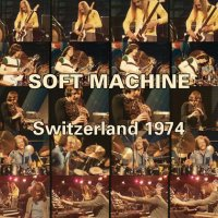 SOFT MACHINE : « Switzerland 1974 » -  voir en grand cette image