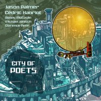 Jason PALMER – Cédric HANRIOT : « City Of Poets » -  voir en grand cette image