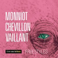 MONNIOT – CHEVILLON – VAILLANT : « Freestyles » -  voir en grand cette image