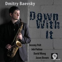 Dmitry BAEVSKY : « Down with it » -  voir en grand cette image