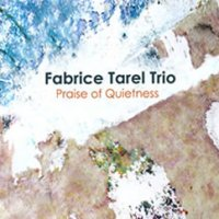 "Fabrice TAREL Trio : ""Praise of quietness"" -  voir en grand cette image"