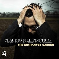 Claudio FILIPPINI Trio : « The Enchanted Garden »  -  voir en grand cette image