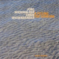 "Jürg Wickihalder - Chris Wiesendanger : ""A Feeling for Someone"" -  voir en grand cette image"