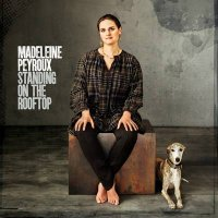 Madeleine PEYROUX : « Standing on the rooftop » -  voir en grand cette image