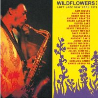 Wildflowers : « Loft Jazz New-York 1976 » -  voir en grand cette image