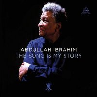 Abdullah IBRAHIM : « The Song Is My Story » -  voir en grand cette image