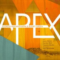 Rudresh MAHANTHAPPA & Bunky GREEN : « Apex » -  voir en grand cette image