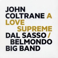 DAL SASSO – BELMONDO BIG BAND : « A Love Supreme » -  voir en grand cette image