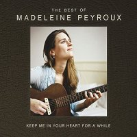 Madeleine PEYROUX : « Keep Me In Your heart For A While – The best of… » -  voir en grand cette image
