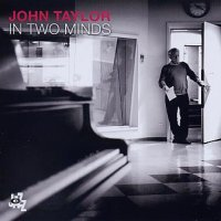 John TAYLOR : « In Two Minds » -  voir en grand cette image