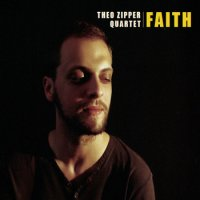 Théo ZIPPER Quartet : « Faith » -  voir en grand cette image
