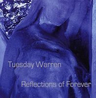 Tuesday WARREN : « Reflections of forever » -  voir en grand cette image