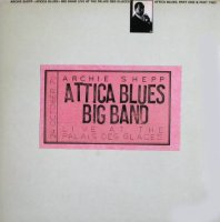 Archie Shepp Attica Blues Big band : « Live at the Palais des Glaces » (1979) -  voir en grand cette image