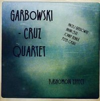 GARBOWSKI – CRUZ QUARTET : « Rashomon Effect » -  voir en grand cette image