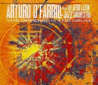 Arturo O'FARRILL & The Afro Latin Jazz Orchestra : « The Offense of the Drum » -  voir en grand cette image