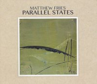 Matthew FRIES : « Parallel States » -  voir en grand cette image
