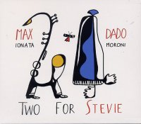 Max IONATA – Dado MORONI : « Two for Stevie » -  voir en grand cette image