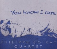 Philippe SOIRAT Quartet : « You know I Care » -  voir en grand cette image