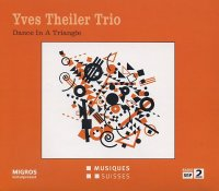 Yves THEILER Trio : « Dance In A Triangle » -  voir en grand cette image