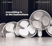 Scott FIELDS – Jeffrey LEPENDORF : « everything is in the instructions »Ayler Records / Orkhêstra -  voir en grand cette image